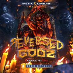 Reversed Godz [GrossBeat Bank]