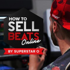 Selling Beats Online Tips & Tricks [SuperStarO]